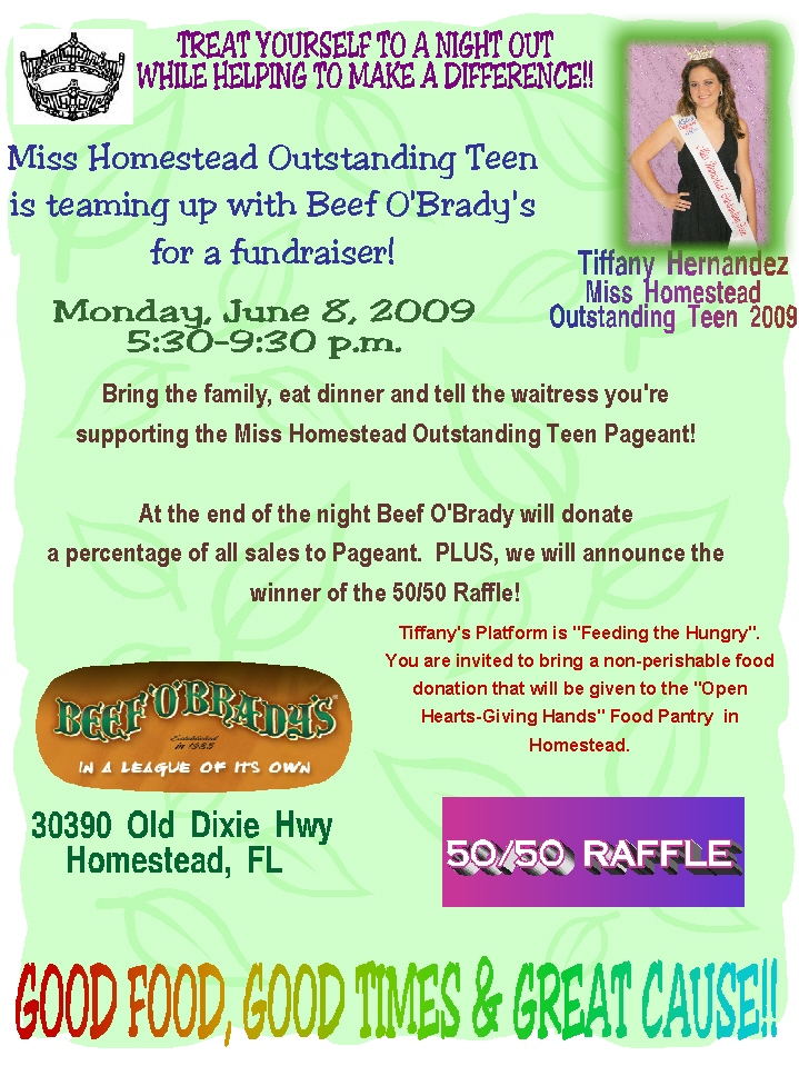 Bring the family,eat dinner and tell the waitress you're supporting the Miss Homestead Outstanding Teen Pageant!
