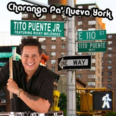 Tito Puente, Jr.'s new single 'Charanga Pa' Nueva York' is now available!